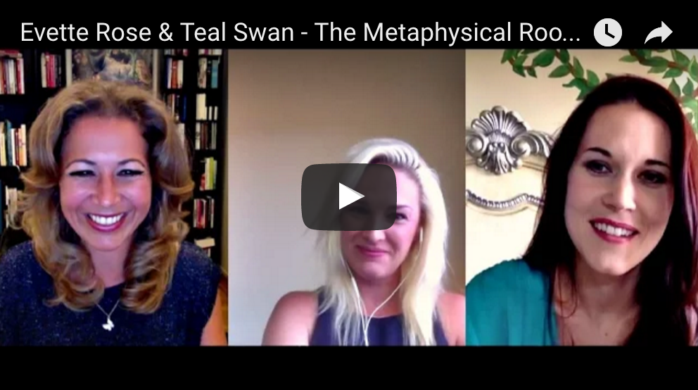 Evette Rose & Teal Swan – The Metaphysical Root Cause of Illnesses and Ailments
