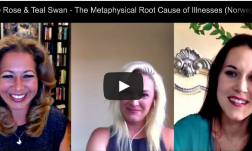Evette Rose & Teal Swan – The Metaphysical Root Cause of Illnesses (Norwegian subtitles)