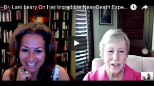 Dr. Lani Leary on her incredible Near-Death Experience at the dentist's office