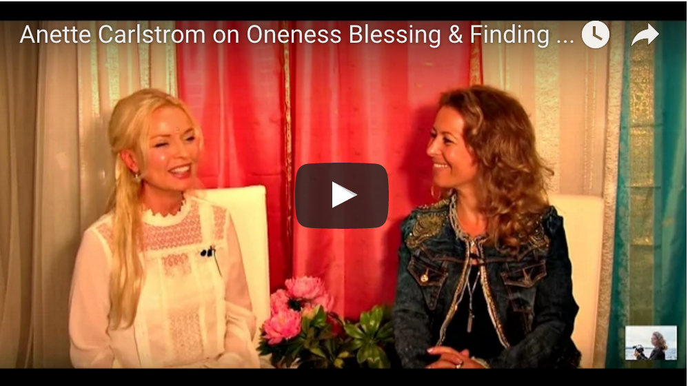 Anette Carlstrom on Oneness Blessing & Finding Your Personal Connection to The Divine