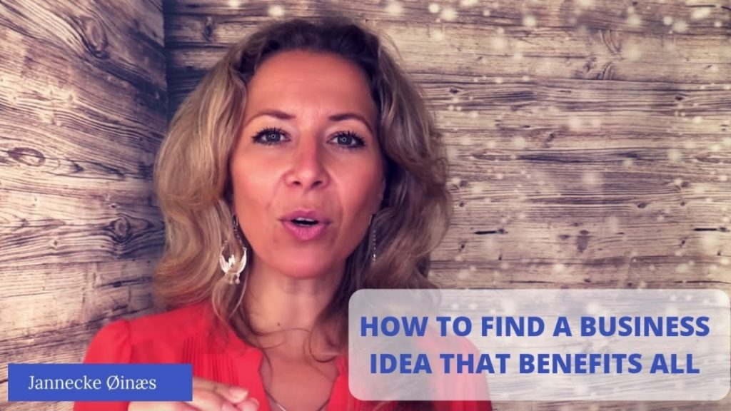 How to find a business idea that benefits all