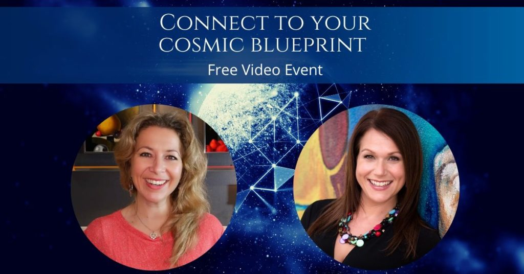 Connect to your cosmic blueprint