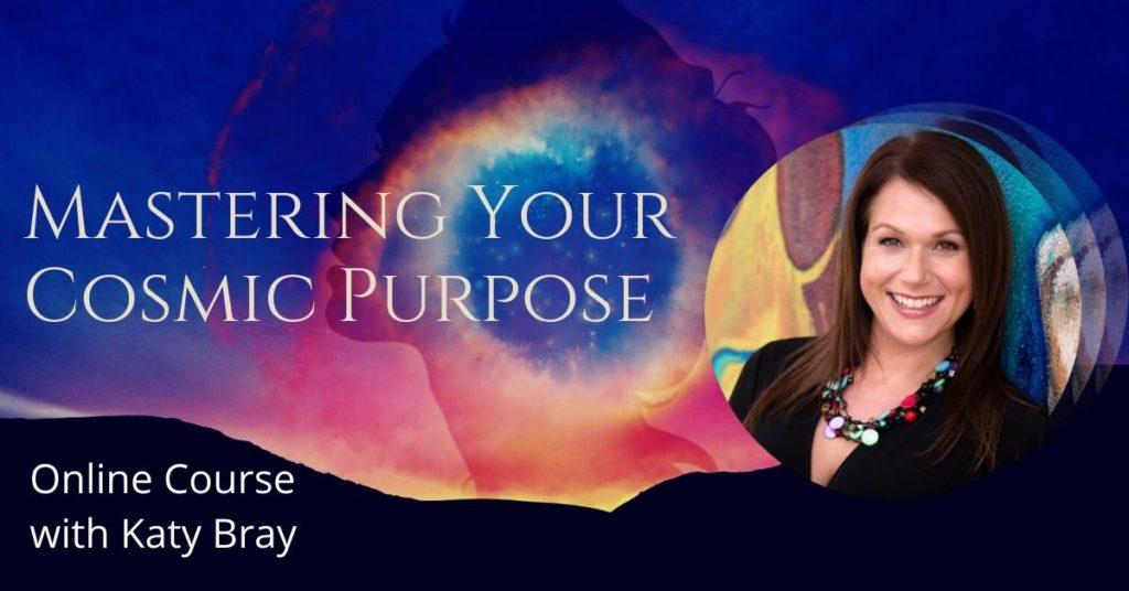Mastering your cosmic purpose