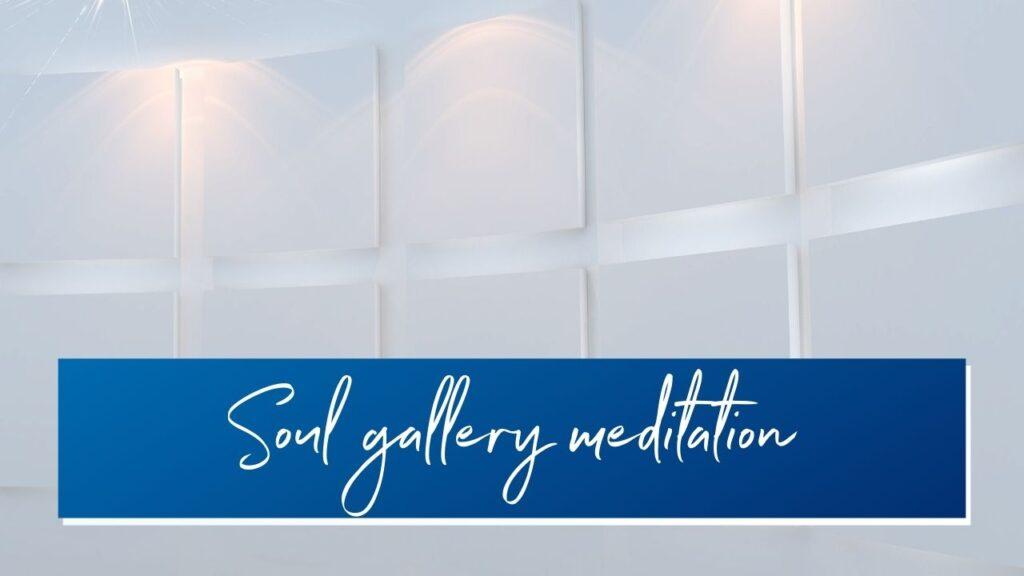 soul gallery meditation